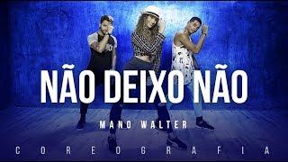 Download Não Deixo Não - Mano Walter | FitDance TV (Coreografia) Dance Video Video