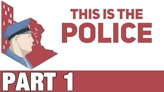 Download This Is The Police Gameplay / Let's Play - Gameplay Introduction - Part 1 Video