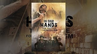 Download In Our Hands: The Battle for Jerusalem Video