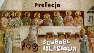 Download Bedeker liturgiczny (98) - Prefacja Video