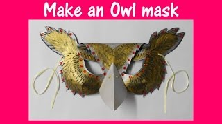 Download Arts and Crafts: How to make an Owl mask. Video