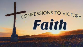Download Faith - Confessions to Victory Video