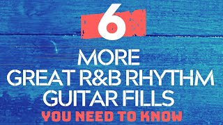 Download 6 MORE Great R&B Rhythm Guitar Fills You Must Know Video