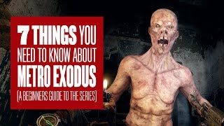 Download 7 Things You Need To Know About Metro Exodus - A Beginners Guide To The Metro Games Video
