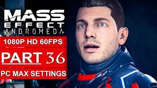 Download MASS EFFECT ANDROMEDA Gameplay Walkthrough Part 36 [1080p HD 60FPS PC MAX SETTINGS] - No Commentary Video