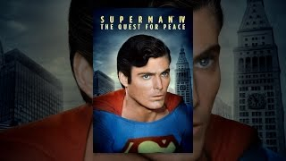 Download Superman IV: The Quest for Peace Video