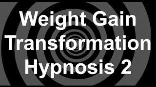 Download Weight Gain Transformation Hypnosis 2 Video