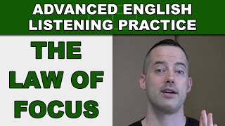 Download The Law of Focus - Advanced English Listening Practice - 34 - EnglishAnyone Video