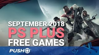 Download Free PS Plus Games Announced: September 2018 | PS4, PS3, Vita | Full PlayStation Plus Lineup Video