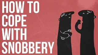 Download How To Cope With Snobbery Video