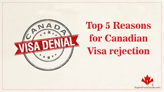 Download Top 5 Reasons for Canadian Visa rejection Video