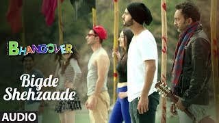 Download Bigde Shehzaade Full Audio Song | Journey Of Bhangover | Siddhant Madhav Video