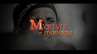 Download Martyrs of Marriage - Official Trailer Video