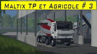 Download FS 15 / map Maltix tp + agricole / Centrale de béton livraison de matériaux / Episode 3 Video