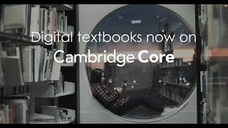 Download Textbooks on Cambridge Core Video