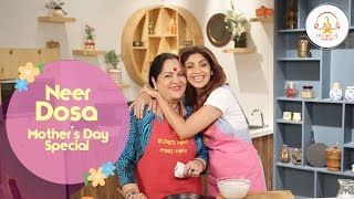Download Neer Dosa  Mother's Day Special   Shilpa Shetty Kundra   Healthy Recipes   The Art Of Loving Food Video