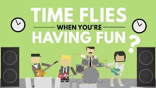 Download Why Time Flies When You're Having Fun Video