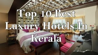 Download Top 10 Best Luxurious Hotels In Kerala Video