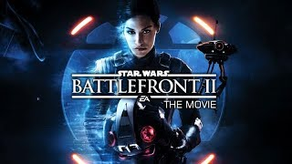 Download STAR WARS: Battlefront II – The Movie (2017) Video