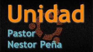 Download Unidad - Prédica Cristiana - Pastor Nestor Peña Video