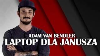 Download Adam Van Bendler - Laptop dla Janusza Video