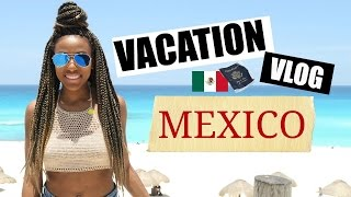 Download VACATION VLOG: MEXICO, CANCUN Video
