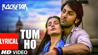 Download Rockstar: Tum Ho Lyrical Video Song   Ranbir Kapoor   Nargis Fakhri   T-Series Video