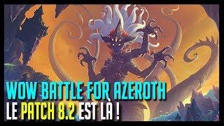 Download LE PATCH 8.2 EST LÀ ! - WOW BATTLE FOR AZEROTH Video
