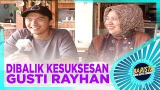 Download DIBALIK KESUKSESAN GUSTI RAYHAN - BARISTA - STARPRO Video