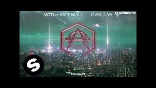 Download MOTi Feat. Katt Niall - Livin' 4 Ya Video
