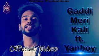 Download Gaddi meri kali   full song   official video  Yanboy   Yanboy productions   Thakur studio & Lab Video