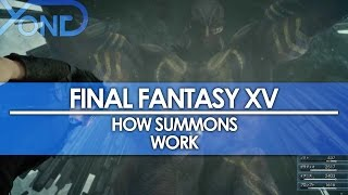 Download Final Fantasy XV - How Summons Work Video