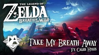 Download BREATH OF THE WILD SONG (TAKE MY BREATH AWAY) Ft. Caleb Hyles - DAGames Video