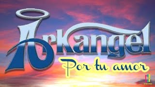 Download Grupo Arkangel - Por Tu amor (Álbum Completo) Video