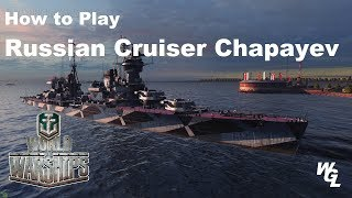 Download How To Play Russian Cruiser Chapayev In World Of Warships Video