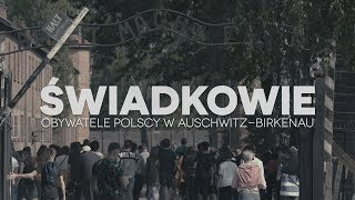 Download ŚWIADKOWIE. OBYWATELE POLSCY W AUSCHWITZ-BIRKENAU Video