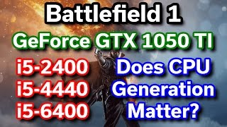 Download GTX 1050 TI - Does CPU Generation Matter? - i5-2400 vs i5-4440 vs i5-6400 - Battlefield 1 Video
