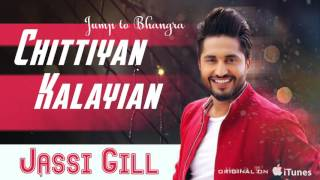 Download Chitiyan Kalayian ( Full Audio Song ) | Jassi Gill | Latest Punjabi Song 2017 | Speed Records Video