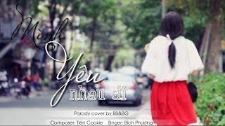 Download BB&BG : Mình Yêu Nhau Đi [Parody] Video