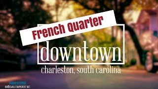 Download French Quarter, Charleston, SC (Downtown Series Episode 2) Video