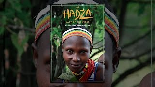 Download The Hadza: Last of the First Video