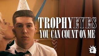 Download Trophy Eyes - You Can Count On Me Video