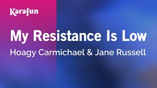 Download Karaoke My Resistance Is Low - Hoagy Carmichael * Video