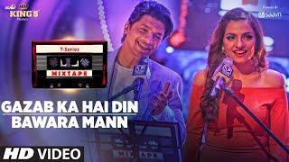 Download T-Series Mixtape :Gazab Ka Hai Din Bawara Mann Song | Shaan Sukriti K | Bhushan Kumar Ahmed Abhijit Video
