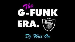 Download DJ Wax On. G Funk Era Video