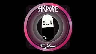 Download Sikdope - My House Video