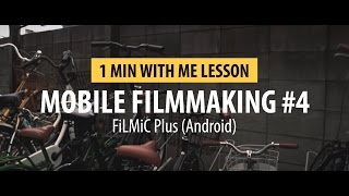 Download Tutorial 4: Mobile Filmmaking FilMic Pro 1 Min With Me Video