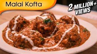 Download Malai Kofta - Easy To Make Popular North Indian Vegetarian Recipe By Ruchi Bharani Video