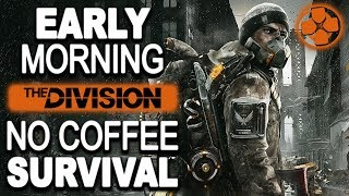 Download The Division 🔴 PVP Survival | Early Morning No Coffee Grind | PC Gameplay 1080p 60fps Video