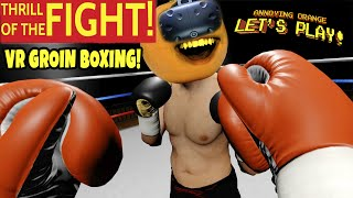 Download Annoying Orange Plays - The Thrill of the Fight (VR GROIN BOXING) Video